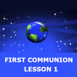 First Communion - Lesson 01 - God and Creation