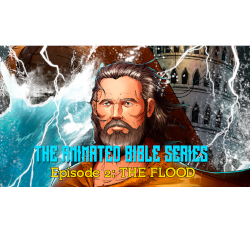 The Animated Bible Series Episode 2: The Flood