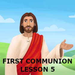 First Communion - Lesson 05 - The Savior