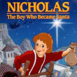 Nicholas - The Boy Who Became Santa