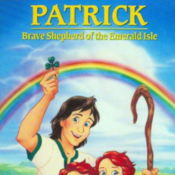 Patrick - Brave Shepherd of the Emerald Isle