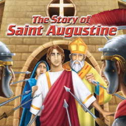 Catholic Heroes of the Faith- Story of Saint Augustine