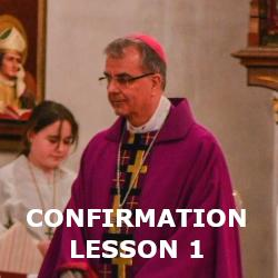 Confirmation - Lesson 01 - What is Confirmation?