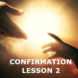 Confirmation - Lesson 02 - Who is God?