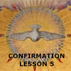 Confirmation - Lesson 05 - The Holy Spirit