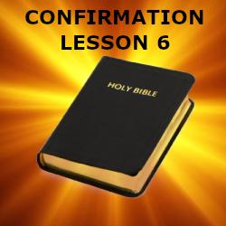 Confirmation - Lesson 06 - The Bible