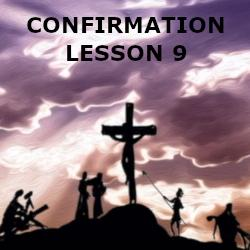 Confirmation - Lesson 09 - The Paschal Mystery