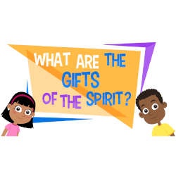 Adventure Catechism Lesson 24 - What are the Gifts of the Holy Spirit?