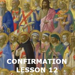 Confirmation - Lesson 12 - Communion of Saints