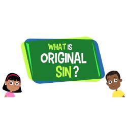 What is Original Sin? - Grade K-5