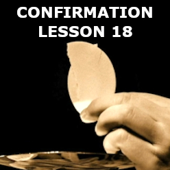 Confirmation - Lesson 18 - The Eucharist