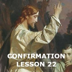 Confirmation - Lesson 22 - The Beatitudes