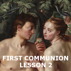 First Communion - Lesson 02 - Adam and Eve