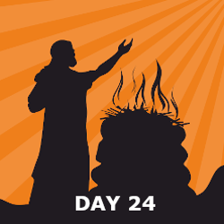 Day 24 - Elijah and the Prophets of Baal