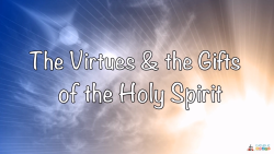 Lesson 10 - The Virtues and the Gifts of the Holy Spirit Grade 6-8