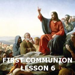 First Communion - Lesson 06 - Jesus' Life