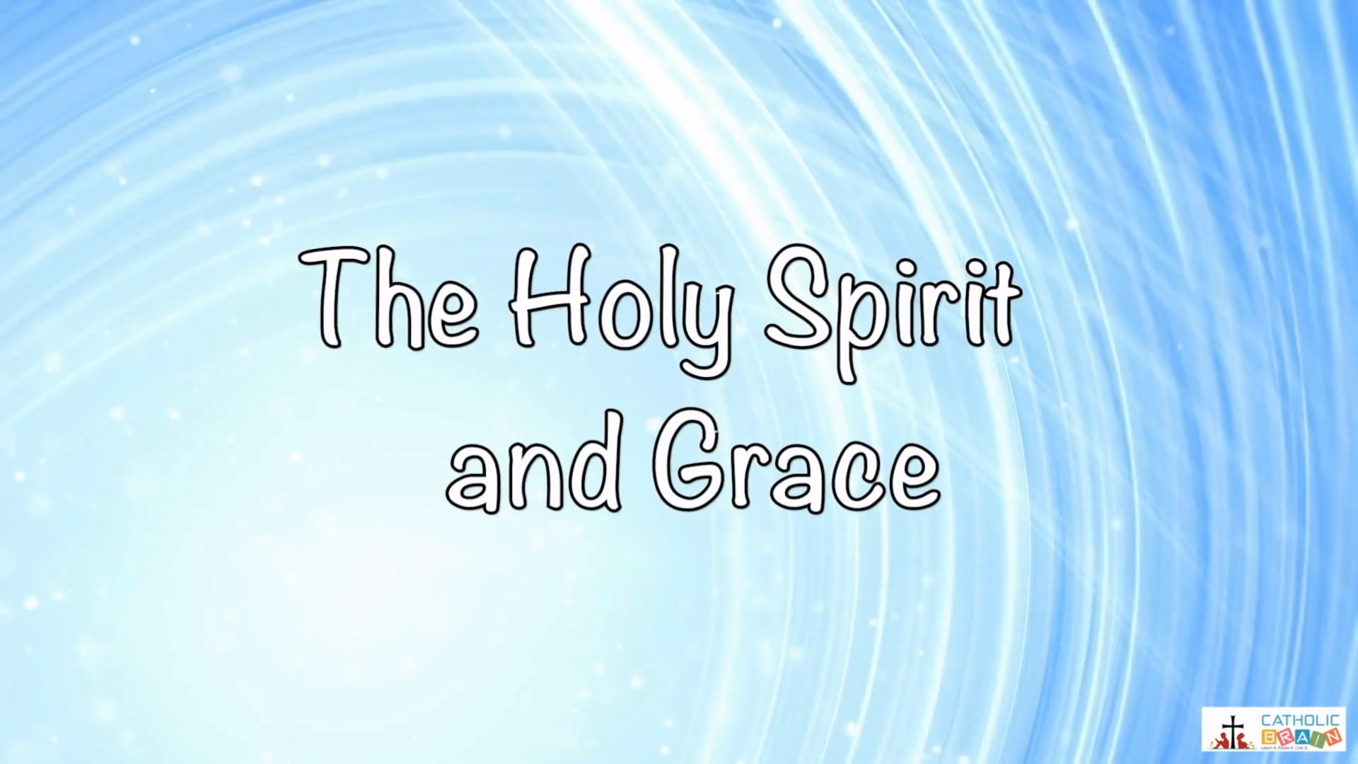 Lesson 09 - The Holy Spirit and Grace Grade 6-8