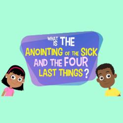 Adventure Catechism Lesson 28 - What is the Anointing of the Sick?