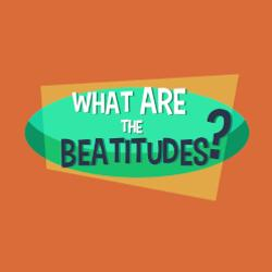 Adventure Catechism Lesson 29 - What are the Beatitudes?