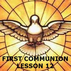 First Communion - Lesson 12 - The Holy Spirit