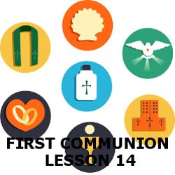 First Communion - Lesson 14 - Sacraments and Grace