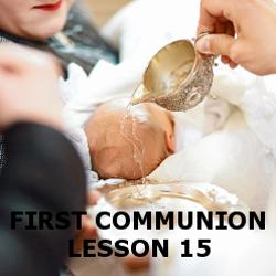 First Communion - Lesson 15 - Baptism