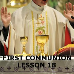 First Communion - Lesson 18 - The Mass