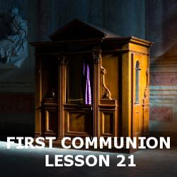 First Communion - Lesson 21 - Reconciliation