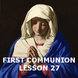 First Communion - Lesson 27 - Mary