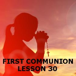 First Communion - Lesson 30 - Prayer