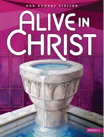 Alive In Christ Parish Grade 5
