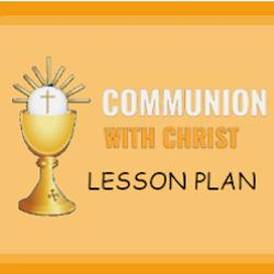First Communion - Lesson Plan 7
