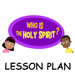 Who is the Holy Spirit? - Lesson Plan