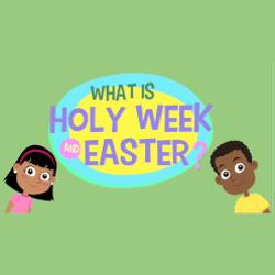 Adventure Catechism Lesson 34 - What is Holy Week and Easter?