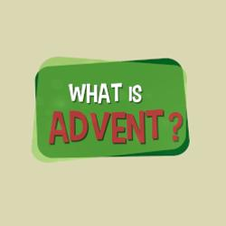 Lesson 35 - What is Advent?