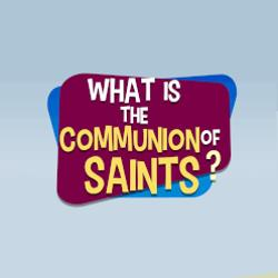 Adventure Catechism Lesson 36 - What is the Communion of Saints?