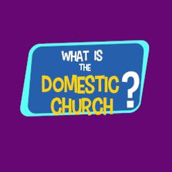 Adventure Catechism Lesson 37 - What is the Domestic Church?