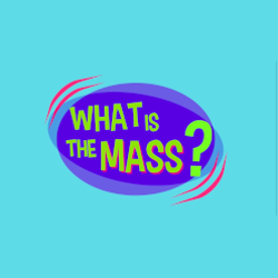 Lesson 31 - What is the Mass?