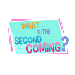 Adventure Catechism Lesson 40 - What is the Second Coming?