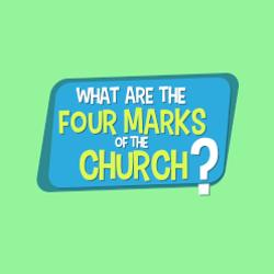 Adventure Catechism Lesson 38 - What are the Four Marks of the Church?