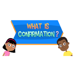 What is Confirmation? - Grade K-5