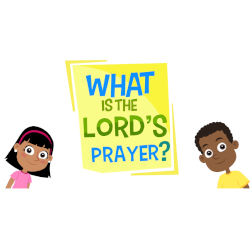 What is the Lord's Prayer - Grade K-5