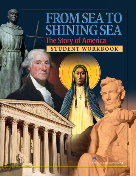 From Sea to Shining Sea: The Story of America Workbook