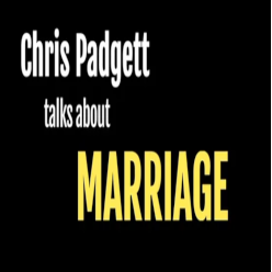 Lesson 24 - Chris Padgett: Talks About Marriage