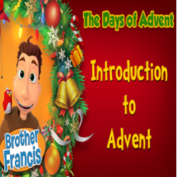 Brother Francis Advent 2020 00 - INTRODUCTION TO ADVENT