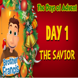 Brother Francis Advent 2020 DAY 01 - THE SAVIOR