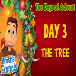 Brother Francis Advent 2020 DAY 03 - THE TREE