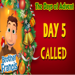 Brother Francis Advent 2020 DAY 05 - CALLED