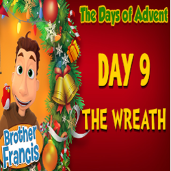 Brother Francis Advent 2020 DAY 09 - THE WREATH