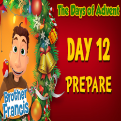 Brother Francis Advent 2020 DAY 12 - PREPARE